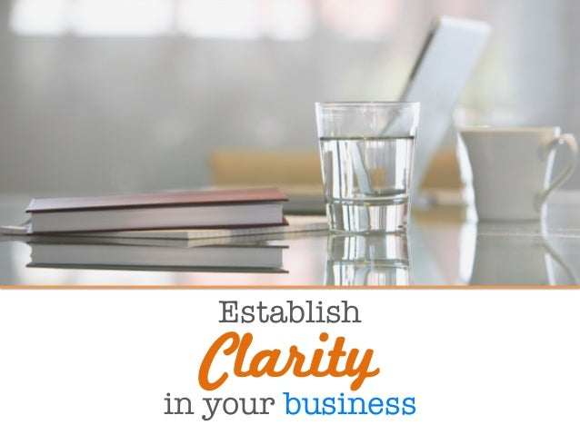 Establish  in your business Clarity