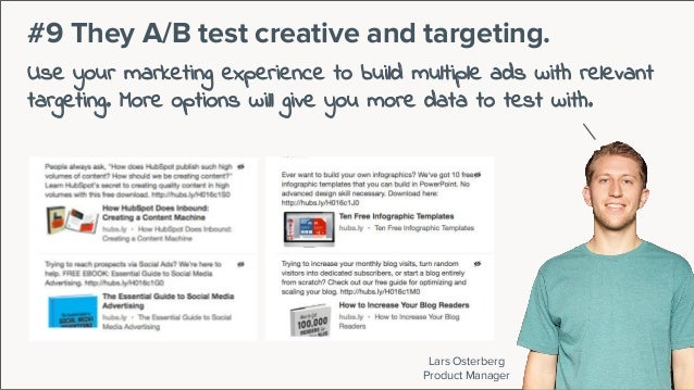 Lars Osterberg Product Manager #9 They A/B test creative and targeting. Use your marketing experience to build multiple ad...