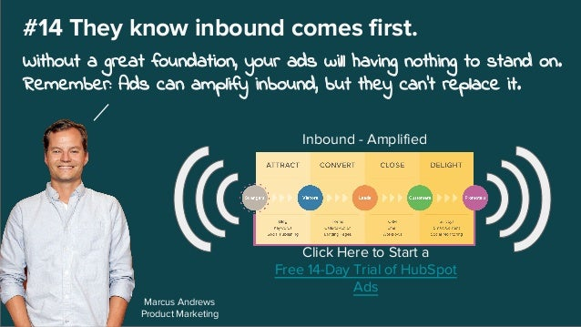 Marcus Andrews Product Marketing #14 They know inbound comes first. Without a great foundation, your ads will having nothi...