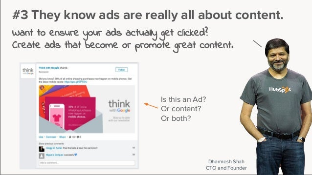 Dharmesh Shah CTO and Founder #3 They know ads are really all about content. Want to ensure your ads actually get clicked?...