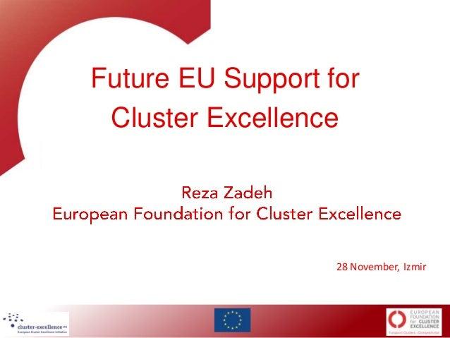 Future EU Support for Cluster Excellence  28 November, Izmir