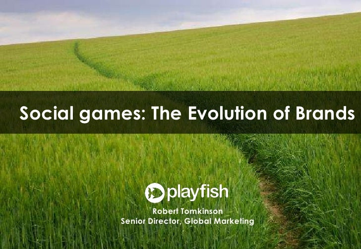 Social games: The Evolution of Brands<br />Robert Tomkinson<br />Senior Director, Global Marketing<br />1<br />