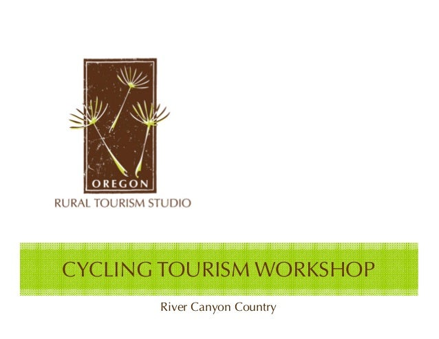 CYCLING TOURISM WORKSHOP       River Canyon Country