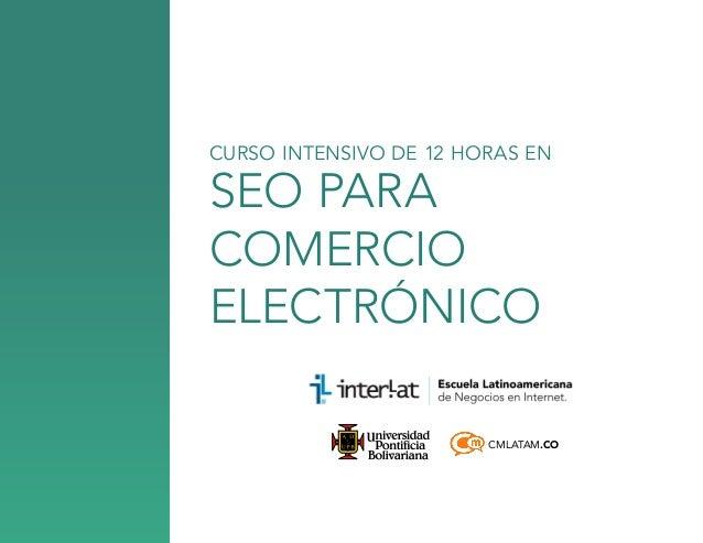 CURSO INTENSIVO DE 12 HORAS EN  seo para comercio electrónico  CMLATAM.CO