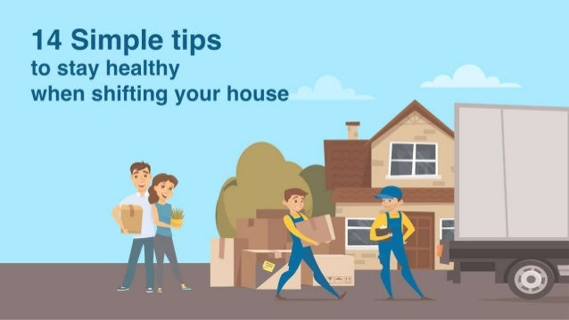 14 simple tips to stay healthy when shifting your house