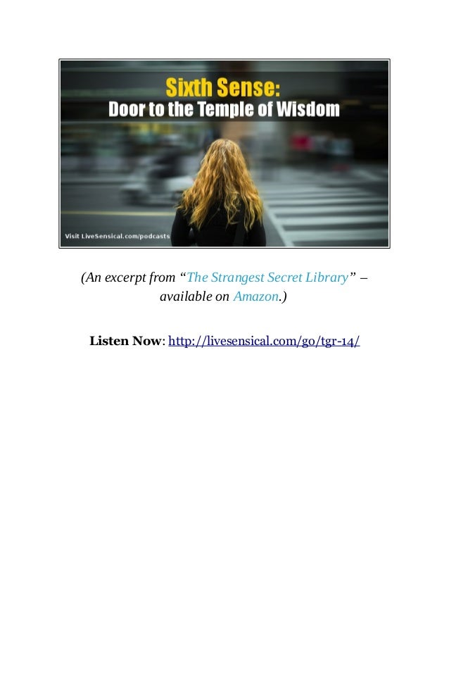 """(An excerpt from """"The Strangest Secret Library"""" – available on Amazon.) Listen Now: http://livesensical.com/go/tgr-14/"""