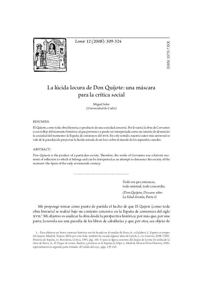 Lemir 12 (2008): 309-324 ISSN:1579-735X La lúcida locura de Don Quijote: una máscara para la crítica social Miguel Soler (...