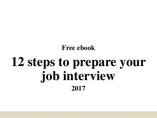 Free ebook 12 steps to prepare your job interview 2017