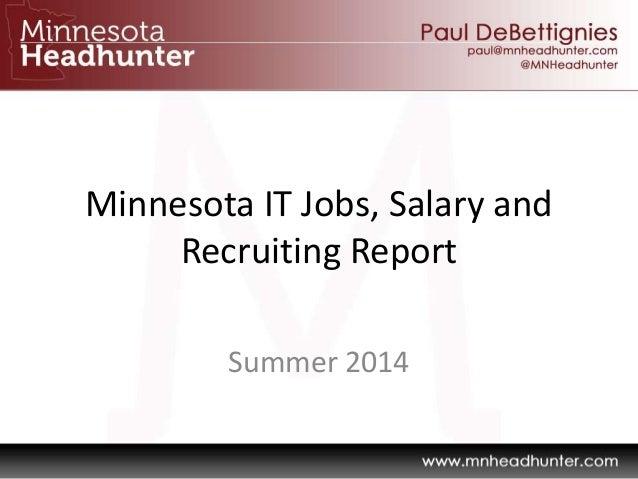 Minnesota IT Jobs, Salary and Recruiting Report Summer 2014