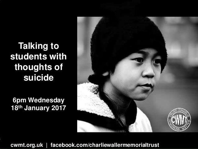 cwmt.org.uk | @charliewtrust InOurHands.com | @pookyh Talking to students with thoughts of suicide 6pm Wednesday 18th Janu...