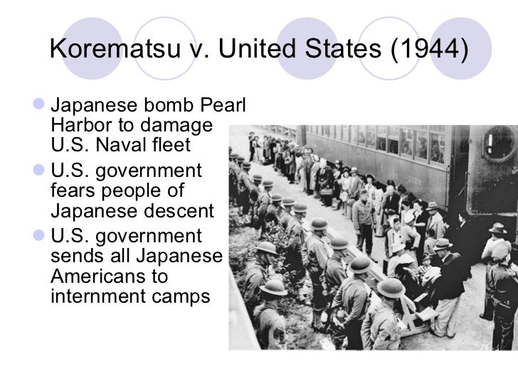korematsu v the united states 1944 In court, korematsu's loyalty to the united states was never in question still, in federal court in san francisco, he was convicted, given five years of probation, and sent to a concentration.