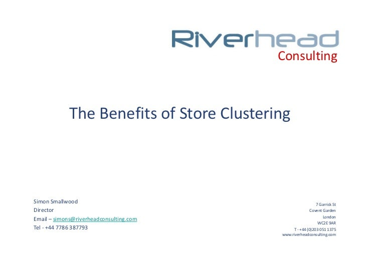 Consulting             The Benefits of Store ClusteringSimon Smallwood                                              7 Garr...