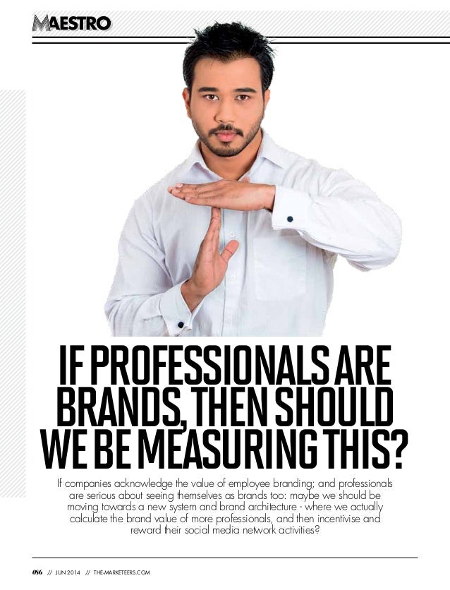 aestroaestro 086 // jun 2014 // the-marketeers.com If companies acknowledge the value of employee branding; and profession...