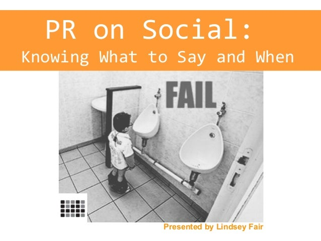 PR on Social:Knowing What to Say and WhenPresented by Lindsey Fair