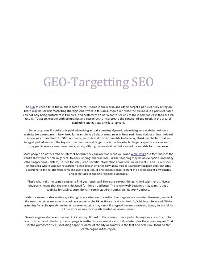 GEO-Targetting SEO The SEO of each site to the public in some form. If some in the world, and others target a particular c...