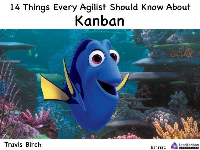 @xroadstree Kanban 14 Things Every Agilist Should Know About Travis Birch