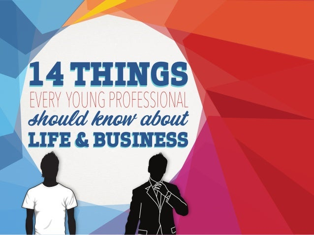 14 THINGS should know about  LIFE & BUSINESS