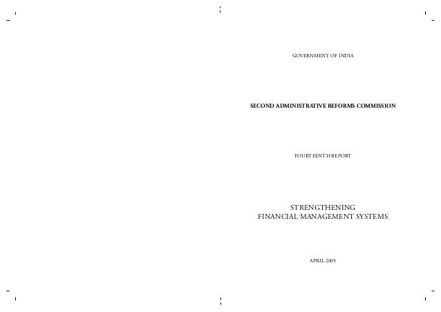 GOVERNMENT OF INDIA  SECOND ADMINISTRATIVE REFORMS COMMISSION  fouRTEENTH REPORT  Strengthening Financial Management Syste...