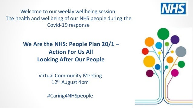 We Are the NHS: People Plan 20/1 – Action For Us All Looking After Our People Virtual Community Meeting 12th August 4pm #C...