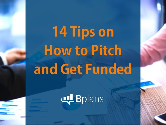 14 Tips on How to Pitch and Get Funded