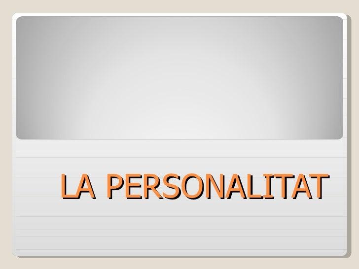 LA PERSONALITAT
