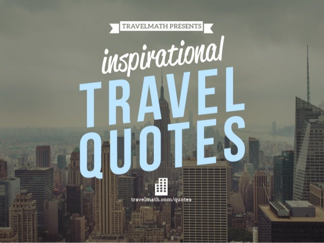 City Quotes 14 travel quotes to inspire you to explore new cities! City Quotes