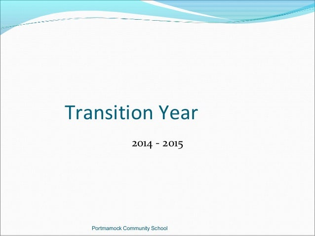 Transition Year 2014 - 2015  Portmarnock Community School