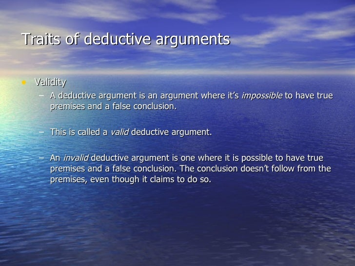 validity and soundness In debate, specifically in a logical argument, truth is a premise that corresponds to the way the world actually is validity in an argument is that if the premises are true, then so is the conclusion (it is possible for the arguments to be valid even if the premises are false) soundness is when.