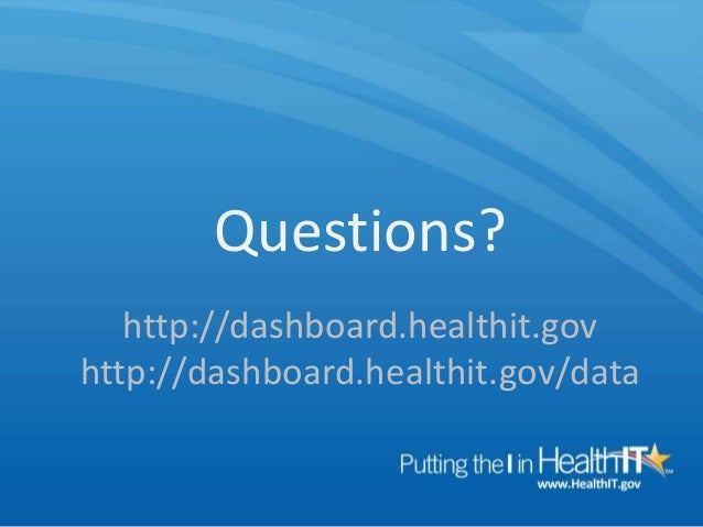 6/28/2013 Office of the National Coordinator for Health Information Technology 5 Questions? http://dashboard.healthit.gov ...