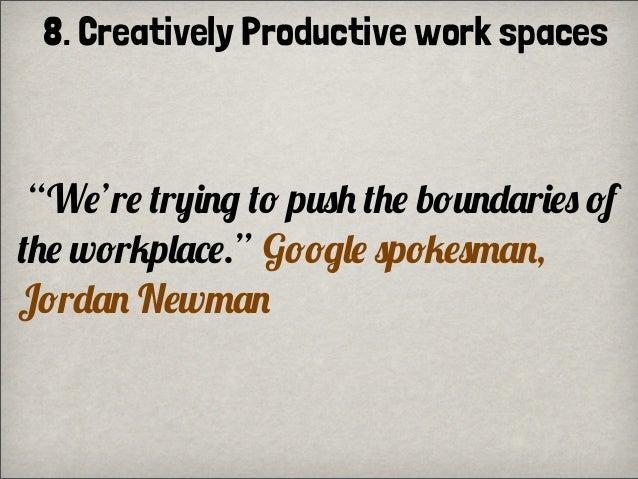 """W!'r! .r%)+, .& p$"" .""! b&+-#r)!$ &f.""! w&r*p(#0!."" G&&,(! $p&*!$/#+,J&r-#+ N!w/#+8. Creatively Productive work spaces"