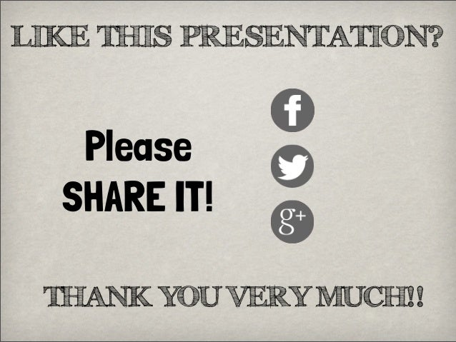 LIKE THIS PRESENTATION?PleaseSHARE IT!THANK YOU VERY MUCH!!