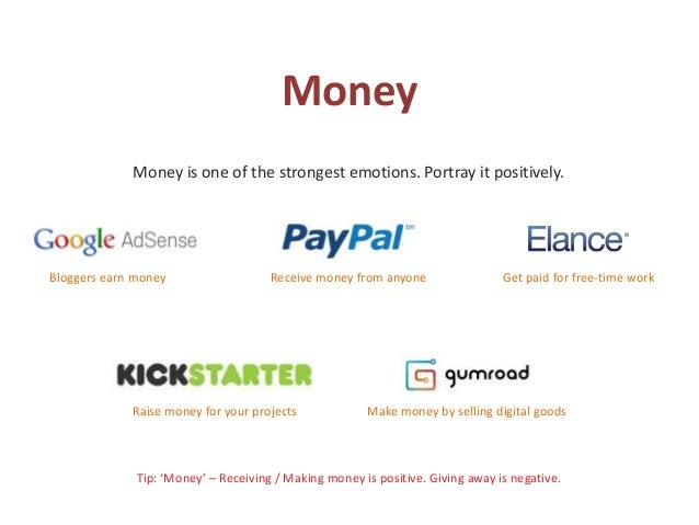 Money Money is one of the strongest emotions. Portray it positively. Tip: 'Money' – Receiving / Making money is positive. ...