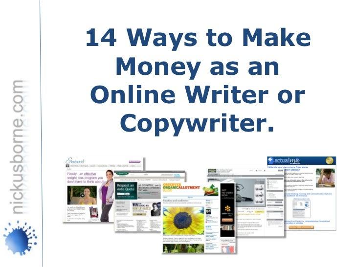 14 Ways to Make  Money as anOnline Writer or  Copywriter.