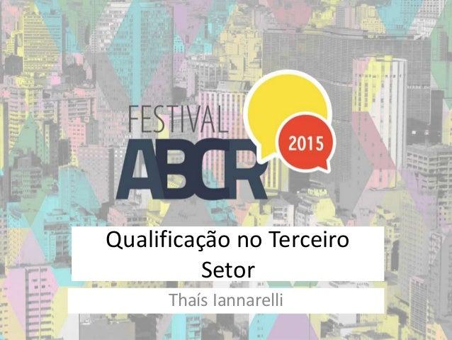 Qualificação no Terceiro Setor Thaís Iannarelli