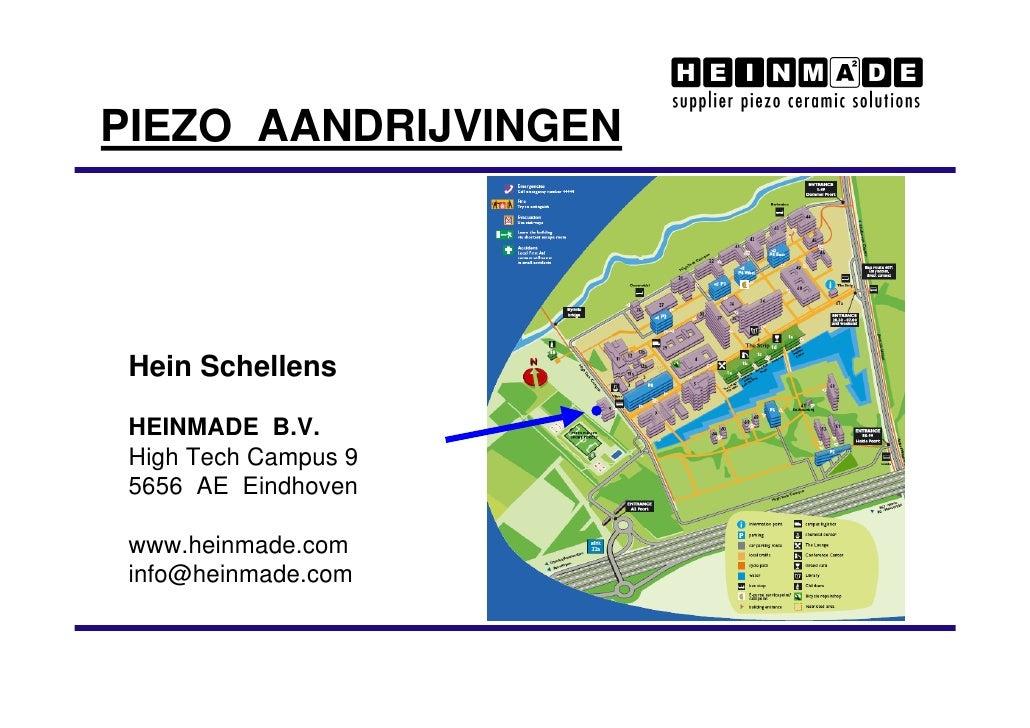 PIEZO AANDRIJVINGEN      Hein Schellens   HEINMADE B.V.  High Tech Campus 9  5656 AE Eindhoven   www.heinmade.com  info@he...