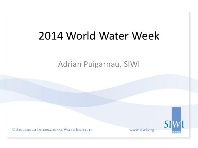 2014 World Water Week Adrian Puigarnau, SIWI