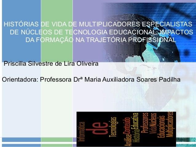 HISTÓRIAS DE VIDA DE MULTIPLICADORES ESPECIALISTAS  DE NÚCLEOS DE TECNOLOGIA EDUCACIONAL: IMPACTOS      DA FORMAÇÃO NA TRA...