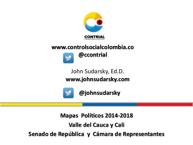 Mapas Políticos 2014-2018 Valle del Cauca y Cali Senado de República y Cámara de Representantes www.controlsocialcolombia....