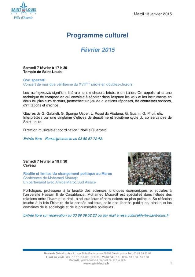 Mardi 13 janvier 2015 Mairie de Saint-Louis - 21, rue Théo Bachmann – 68300 Saint-Louis – Tél : 03 89 69 52 00 Lundi au je...
