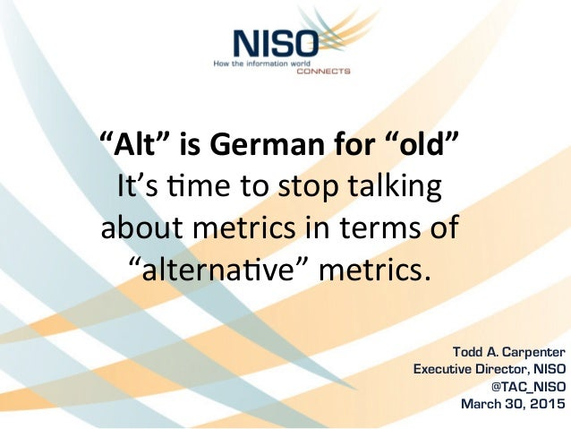 """Alt""	   is	   German	   for	   ""old""	    It's	   &me	   to	   stop	   talking	   	    about	   metrics	   in	   terms	   ..."