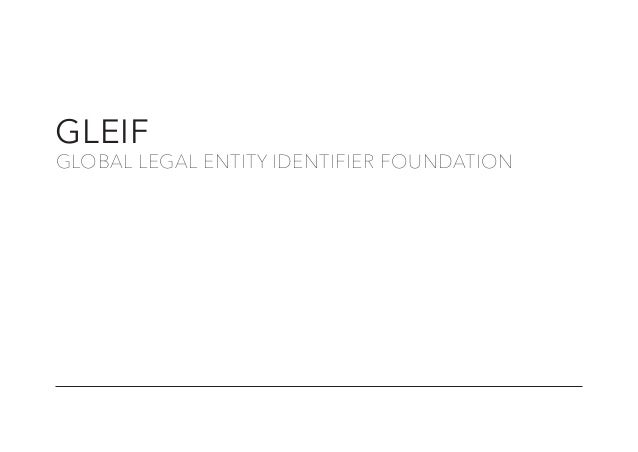 GLEIF GLOBAL LEGAL ENTITY IDENTIFIER FOUNDATION