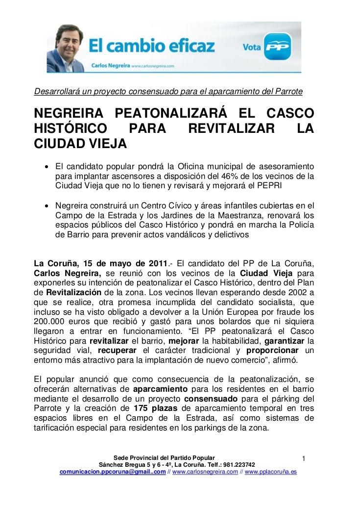 Desarrollará un proyecto consensuado para el aparcamiento del ParroteNEGREIRA PEATONALIZARÁ EL CASCOHISTÓRICO    PARA REVI...