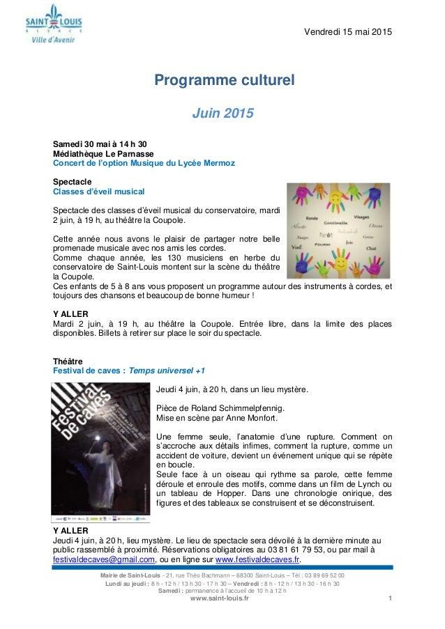 Vendredi 15 mai 2015 Mairie de Saint-Louis - 21, rue Théo Bachmann – 68300 Saint-Louis – Tél : 03 89 69 52 00 Lundi au jeu...