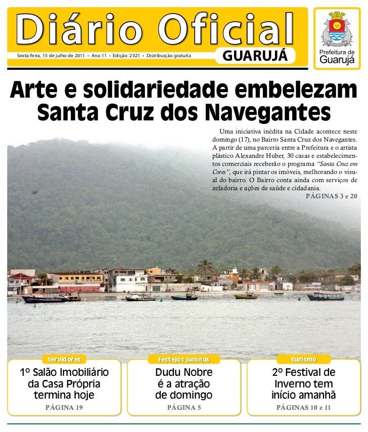 Diário OficialSexta-feira, 15 de julho de 2011 • Ano 11 • Edição: 2321 • Distribuição gratuita                            ...