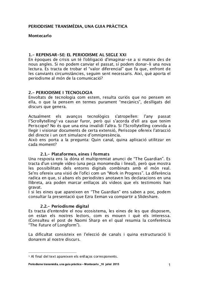 Periodisme transmèdia, una guia pràctica – Montecarlo _16 juliol 2015 1 PERIODISME TRANSMÈDIA, UNA GUIA PRÀCTICA Montecarl...