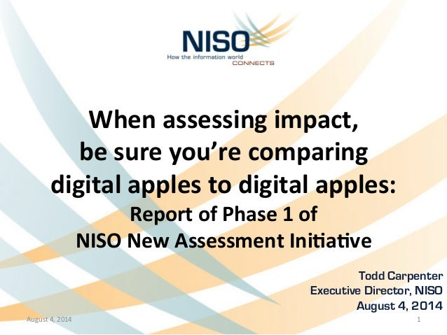 When  assessing  impact,   be  sure  you're  comparing     digital  apples  to  digital  apples: ...