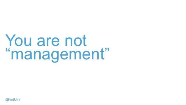 "You are not ""management"" @KurtUhlir"
