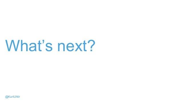 What's next? @KurtUhlir
