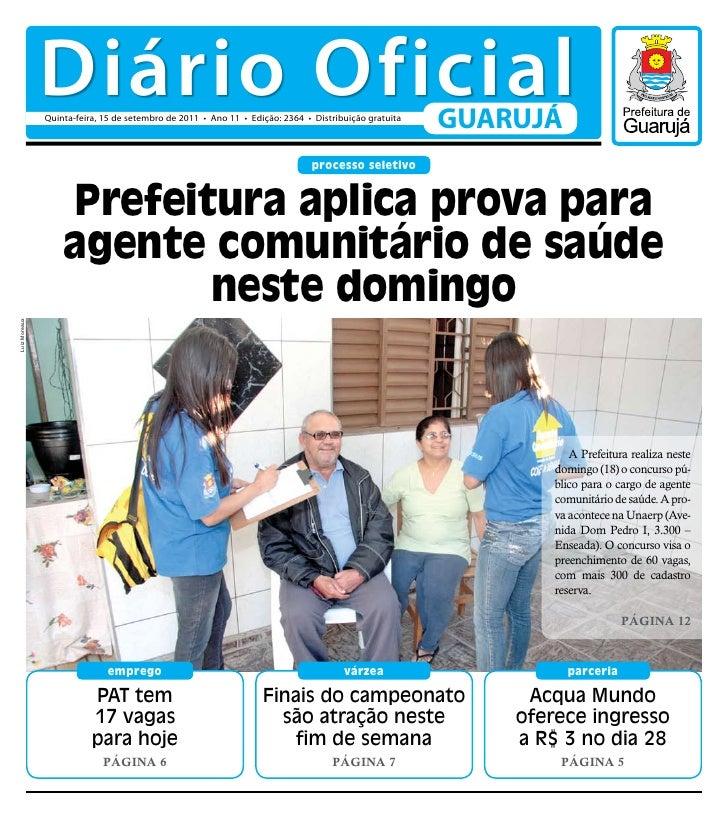 Diário Oficial               Quinta-feira, 15 de setembro de 2011 • Ano 11 • Edição: 2364 • Distribuição gratuita         ...