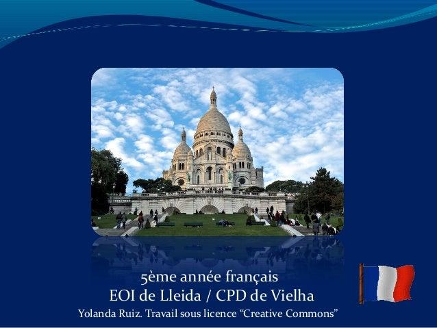 "5ème année français EOI de Lleida / CPD de Vielha Yolanda Ruiz. Travail sous licence ""Creative Commons"""
